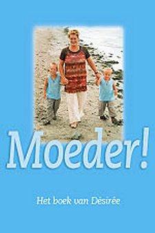 """boek""""MOEDER!"""""""